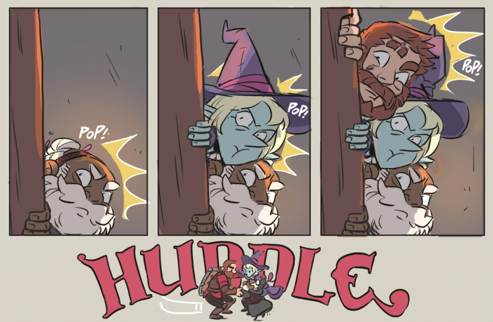 "Four panels from The Adventure Zone: Here There Be Gerblins. The first shows Merle, a dwarven cleric, peeking around a corner with ""Pop!"" over his head. The second shows Taako, an elf wizard, peeking out from above Merle, also with a ""Pop!"" sound effect. The third has Magnus, a human fighter, peeking out from above Taako, also with the ""Pop!"" sound effect. The last panel shows all three gathered in a circle with the word ""Huddle!"" in large letters."