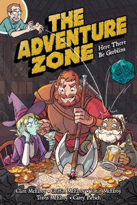 The cover of The Adventure Zone: Here There Be Gerblins. in which Griffin McElroy is dropping a 20-sided die onto a table where Taako, Magnus, and Merle are sitting, with Magnus' axe pointing at an X drawn on a map.