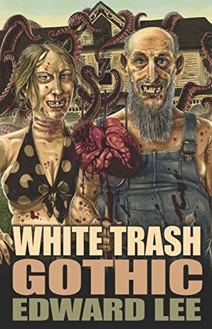 Whtie Trash Gothic