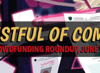 A Fistful of Comics: Crowdfunding Roundup July '18