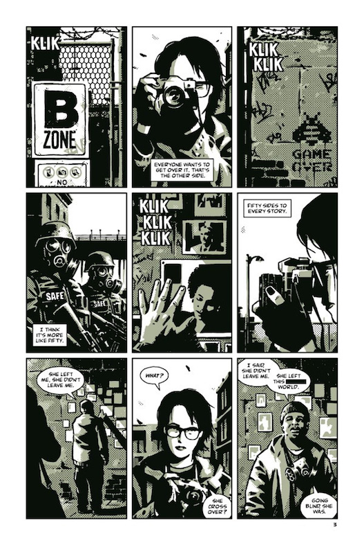 "Page 3 of The Seeds #1. The panels are in a nine-panel grid. Panels 1 and 3 are shots of a gate and wall, covered in graffiti. The rest of the page depicts a conversation between Astra, a camera-holding journalist, and a man wearing a knit cap. Their dialogue reads: Man: She left me, she didn't leave me. / Astra: What? Did she cross over? / Man: I said she didn't leave me. She left this world. Going blind, she was. A three panel sequence, zooming out from the shutter of a DSLR-type camera. Panel 1 SFX: KLIK. Panel 2 text: ""They teach kids in journalism school that every story has two sides."" Panel 3 text: ""Like this wall."" The Seeds #1 camera zoom. Ann Nocenti & David Aja, Dark Horse, 2018"