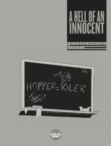 A Hell of an Innocent Page 3. Hopper=Killer. Written by Zidrou. Drawn by Philippe Berthet. Published by Dargaud (Belgium) and Europe Comics (English). 2015 (Belgium). 18 April, 2018 (English)