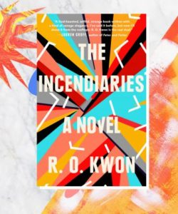 Cover for The Incendiaries By R.O. Kwon