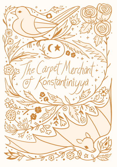 The bookplate for the The Carpet Merchant of Konstantiniyya hardcover edition. The bookplate is intricate linework, with the title in the center. A bird sits at the top left, with a bat on the bottom right. The spare space is filled with flowers and twigs and leaves. Bookplate by Remina Yee.