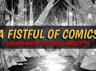 A Fistful of Comics: Crowdfunding Roundup, August '18