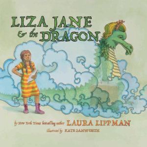 Liza Jane & the Dragon Writer Laura Lippman Illustrator Kate Samworth Publisher Akashic Books