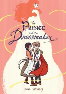 The Prince and the Dressmaker, Jen Wang, Published February 13th 2018 by First Second