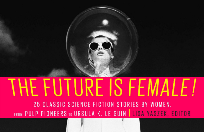 Cover to The Future is Female, edited by Lisa Yascek, Penguin Random House, 2018.