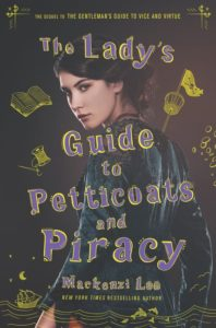 Cover for Mackenzi Lee's The Lady's Guide to Petticoats and Piracy