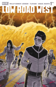 Cover of Low Road West #1 showing five teenagers walking along a torn-up road in a post-apocalyptic landscape
