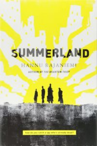 Book cover for Summerland by Hannu Rajaniemi