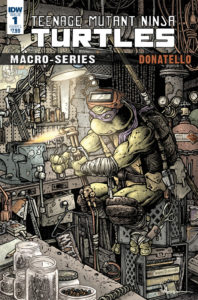 Cover for Teenage Mutant Ninja Turtles Macroseries: Donatello Paul Allor (writer), Cris Peter (colorist), Brahm Revel (artist) October 3, 2018 - Donatello in a workshop, holding a propane torch