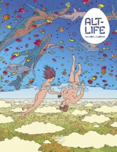Alt-Life Cover. Written by Thomas Cadène. Drawn by Joseph Falzon. Published by Le Lombard (Belgium), Europe Comics (English). 17 October, 2018