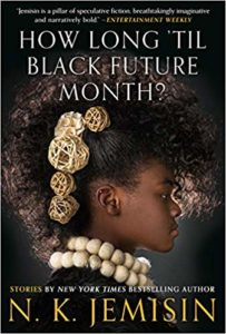 Cover for How Long Til Black Future Month by N.K. Jemisin