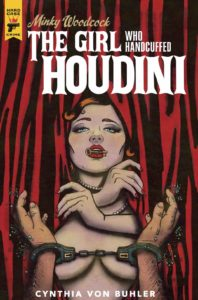 The cover of Minky Woodcock, The Girl Who Handcuffed Houdini, featuring a woman with a key in her mouth, handcuffed hands