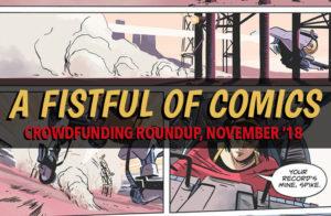 A Fistful of Comics: Crowdfunding Roundup, November '18