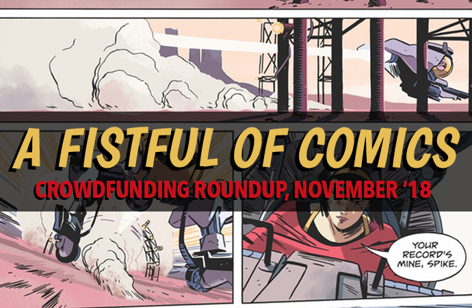 A Fistful of Comics: Crowdfunding Roundup, November '18