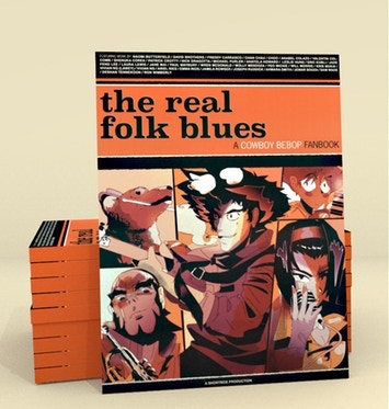 A mockup of the cover and a stack of The Real Folk Blues. The cover and spine are mostly orange, with a design sensibility reminiscent of the original anime. Below the title sit portraits of the show's five principle characters: Spike, Faye, Jet, Ed, and Ein. The Real Folk Blues: A Cowboy Bebop Fanbook, Zainab Akhtar, Shortbox, 2018. Cover design & illustrations by Patrick Crotty.