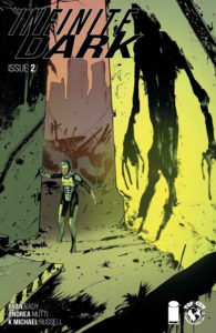 Infinite Dark #1 Ryan Cady (writer), Andrea Mutti (artist) Troy Peteri (letterer), K. Michael Russell (colorist)