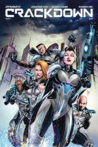 Cover for Crackdown #1 (Dynamite Comics, February 2019) - A team of rugged, determined looking adults in skintight grey, black, and blue armor strike various poses with their weapons