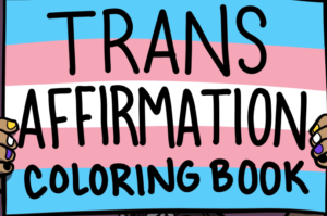 Finding Strength In The Trans Affirmation Coloring Book