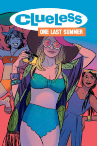 Cover art: Clueless: One Last Summer: Amber Benson and Sarah Kuhn (writing); Siobhan Keenan (art); Cathy Le (colors); Jim Campbell (letters); Natacha Bustos (cover art)