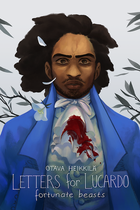 The cover to Letters for Lucardo: Fortunate Beasts. The cover is a portrait of Lucardo, a solid-featured black man with a broad nose, full lips, and natural hair swept back from his forehead. He's wearing a blue overcoat and a white cravat and dress shirt, and leaves and a single white flower frame his shoulders and head. Lucardo looks shocked, or devastated; his cravat is splashed with dark red blood. Letters for Lucardo: Fortunate Beasts, Otava Heikkilä, Iron Circus Comics, 2019.