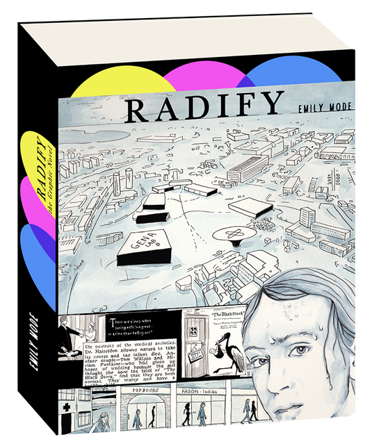"A mockup of Radify's cover and spine. The cover is a collage of pieces of comic pages, ink drawings in a combination of huge splash panels, small beat panels, and a headshot that breaks all panel borders. The headshot is of a white person with straightish hair, tied back; the wide panel is a bird's-eye view of a community, focusing on the roof of one warehouse-type building that reads ""GENA LAB B."" At the top of the book and on the spine, three circles sit in a row, their edges overlapping: yellow, magenta, and blue, on a black background. Radify, Emily Mode, 2018."
