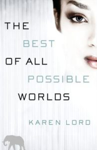The Best of All Possible Worlds Karen Lord February 12, 2013 Del Rey