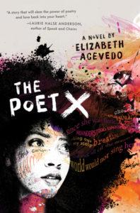 The Poet X Elizabeth Acevedo HarperTeen March 6, 2018