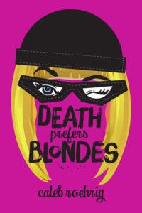 Death Prefers Blondes, Caleb Roehrig, Macmillan, 2019