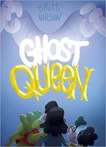 Ghost Queen Britt Wilson Koyama Press October 19, 2018