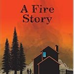 A Fire Story by Brian Fies (Abrams Books, March 2019)