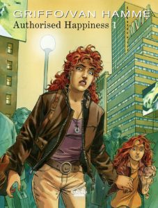 Authorised Happiness Volume 1 cover. Written by Jean Van Hamme; drawn by Griffo. Published by Dupuis (French), and Cinebook (English). January 24, 2019