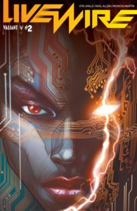 Livewire #2 Cover A. Written by Vita Ayala, drawn by Raúl Allén and Patricia Martín. Published by Valiant Comics. January 23, 2019