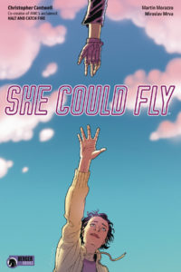 She Could Fly TPB cover. Written by Christopher Cantwell, drawn by Martín Morazzo. Published by Dark Hose Comics. March 13, 2019.