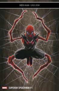 "Cover for Superior Spider-Man #1 - Spider-Man perches on a web, arms crossed across his chest, with four red appendages coming out of his back imitating a spider's legs. The illustration is captioned ""Stan Lee - 1922-2018."""