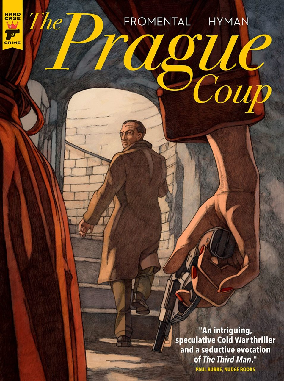 Cover for The Prague Coup: Close-p of a hand holding a small gun; the hand has painted nails and its owner wears a red coat. In the background, a man in a brown coat turns back to look at the gun-holder as he ascends a set of stairs