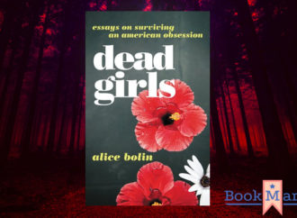 Dead Girls Explores A Dark American Cultural Obsession