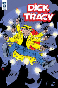 Dick Tracy: Dead or Alive #3, Michael Allred, IDW, 2019 - A stylized Dick Tracy firing guns from a number of extra arms, imitating an animation smear