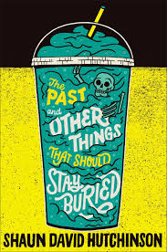 Cover for The Past and Other Things That Should Stay Buried