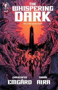 The Whispering Dark #4 Cover A. Written by Christofer Emgård, drawn by Tomás Aira. Published by Dark Horse Comics. 13 February, 2019. - A group of four walks through a dark red-purple mountain pass towards a tall black obelisk