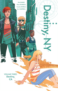 The cover of Destiny, NY: Volume 3. The title lettering, rotated 90 degrees clockwise, runs down the right edge of the page in green; the credits, in the same color, are in the bottom left. In the top left, Lilith (a white woman with short red hair, a red top, and a black jacket) stands between buildings and in front of two other women (one is white, blond, and wearing reflective glasses and a bandanna around her neck; the other is black, and wearing a buttoned vest). In the lower right, a white, blond woman (not the same one as before) with long, straight hair sits on a beach. She's wearing blue capris and an orange-and-white striped tank top. The predominant color of the upper left is the same green as the lettering; the predominant color of the lower right is a gentle orange. Destiny, NY: Volume 3; Carola Borelli, Jim Campbell, Shannon Lee, Elisa Romboli, Pat Shand; Space Between Entertainment; 2019