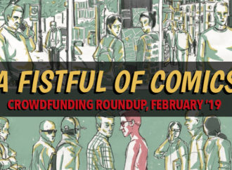 A Fistful of Comics: Crowdfunding Roundup February '19