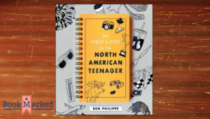 The Field Guide to the North American Teenager Offers a Feel-Good Return to High School