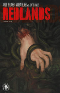 A severed hand crawls through writhing tentacles on the cover of Redlands #1 (Image Comics, August 2017)