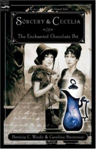 Sorcery & Cecelia: or The Enchanted Chocolate Pot, Patricia C. Wrede, Caroline Stevermer, Harcourt, 2004
