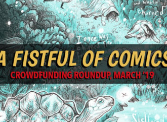 A Fistful of Comics: Crowdfunding Roundup March '19