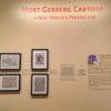 """Main thing is, I kept drawing:"" Mort Gerberg's Cartoons on Display at the NYHS"