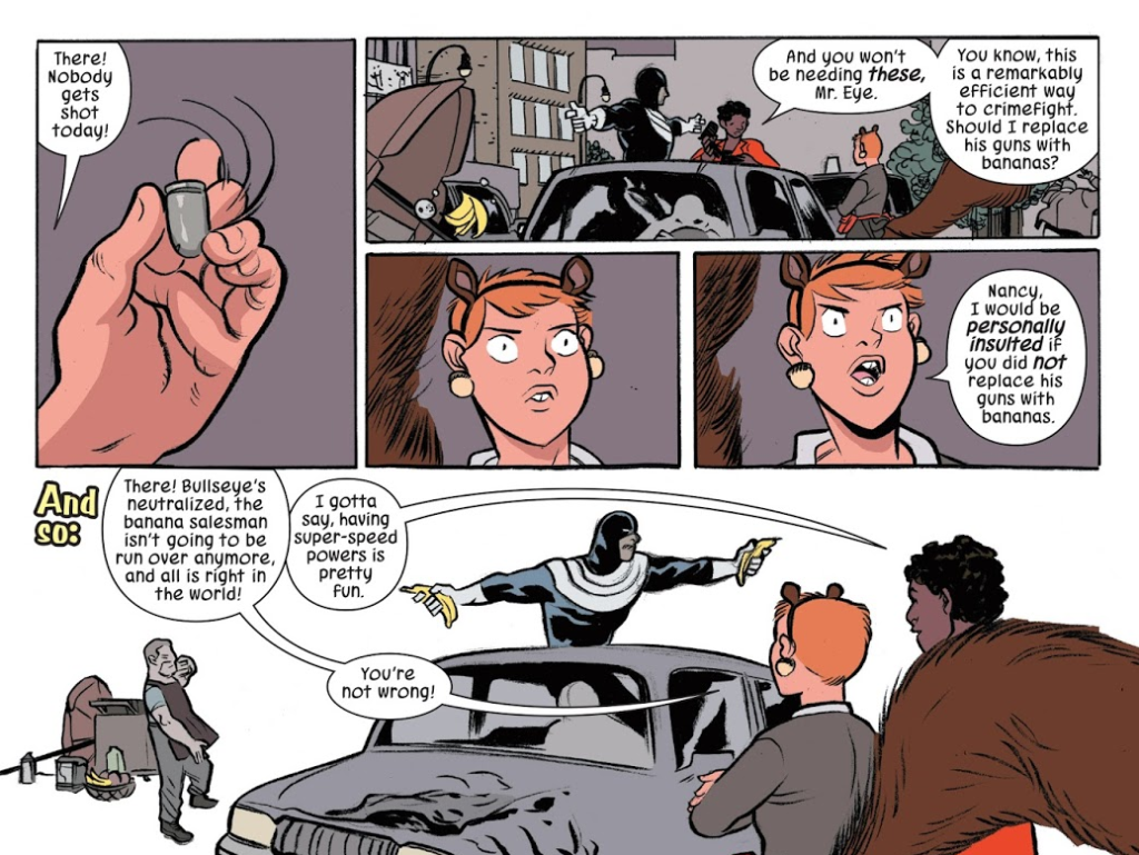 Several panels from The Unbeatable Squirrel Girl, in which Nancy asks if she should replace a criminal's guns with bananas, and Squirrel Girl says that she will be personally offended if Nancy does not.